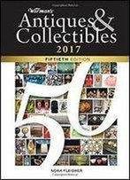 Warman's Antiques & Collectibles 2017 (50th Edition)