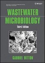 Wastewater Microbiology (Wiley Series In Ecological And Applied Microbiology)