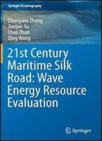 21st Century Maritime Silk Road: Wave Energy Resource Evaluation (Springer Oceanography)