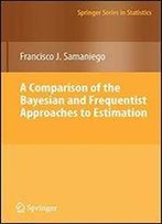 A Comparison Of The Bayesian And Frequentist Approaches To Estimation (Springer Series In Statistics)