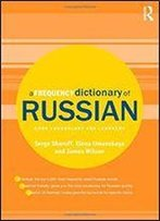 A Frequency Dictionary Of Russian: Core Vocabulary For Learners