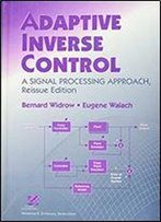 Adaptive Inverse Control, Reissue Edition: A Signal Processing Approach