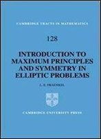 An Introduction To Maximum Principles And Symmetry In Elliptic Problems (Cambridge Tracts In Mathematics)