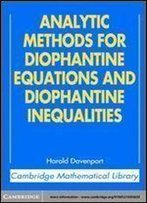 Analytic Methods For Diophantine Equations And Diophantine Inequalities (Cambridge Mathematical Library)