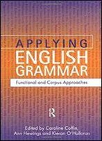 Applying English Grammar.: Corpus And Functional Approaches