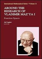 Around The Research Of Vladimir Maz'ya I: Function Spaces (International Mathematical Series)