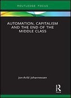 Automation, Capitalism And The End Of The Middle Class
