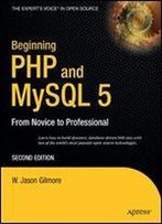 Beginning Php And Mysql 5: From Novice To Professional