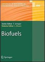 Biofuels (Advances In Biochemical Engineering/Biotechnology)