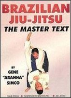 Brazilian Jiu-Jitsu: The Master Text