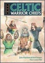 Celtic Warrior Chiefs