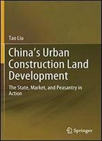 China's Urban Construction Land Development: The State, Market, And Peasantry In Action