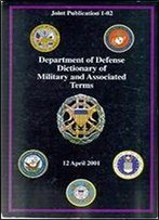 Department Of Defense Dictionary Of Military And Associated Terms 12 April 2001