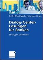 Dialog-Center-Lsungen Fr Banken: Strategien Und Praxis