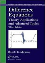 Difference Equations: Theory, Applications And Advanced Topics, Third Edition