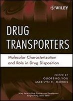 Drug Transporters: Molecular Characterization And Role In Drug Disposition 1st Edition