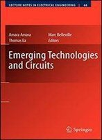 Emerging Technologies And Circuits (Lecture Notes In Electrical Engineering)