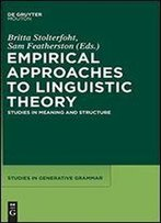 Empirical Approaches To Linguistic Theory: Studies In Meaning And Structure