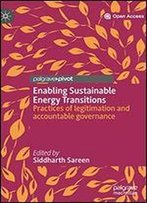 Enabling Sustainable Energy Transitions: Practices Of Legitimation And Accountable Governance