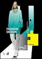 Fashion Design: The Complete Guide