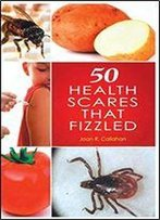 Fifty Health Scares That Fizzled