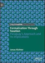 Formalisation Through Taxation: Paraguays Approach And Its Implications