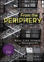 From The Periphery: Real-Life Stories Of Disability