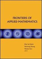 Frontiers Of Applied Mathematics: Proceedings Of The 2nd International Symposium, Beijing, China, 8-9 June 2006