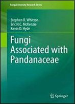 Fungi Associated With Pandanaceae (Fungal Diversity Research Series Book 21)