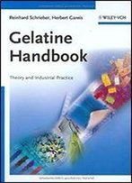 Gelatine Handbook: Theory And Industrial Practice