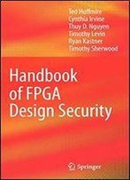 Handbook Of Fpga Design Security
