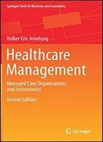 Healthcare Management: Managed Care Organisations And Instruments