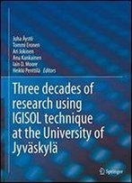 Igisol: Three Decades Of Research Using Igisol Technique At The University Of Jyvskyl