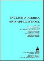 Incline Algebra And Applications (Ellis Horwood Series In Mathematics & Its Applications)