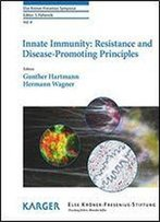 Innate Immunity: Resistance And Disease-Promoting Principles (Else Kroner-Fresenius Symposia)