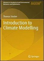 Introduction To Climate Modelling (Advances In Geophysical And Environmental Mechanics And Mathematics)