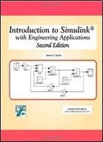 Introduction To Simulink: With Engineering Applications