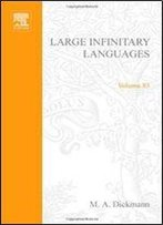 Large Infinitary Languages, Model Theory (Studies In Logic And The Foundations Of Mathematics 83)