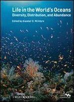 Life In The World's Oceans: Diversity, Distribution, And Abundance