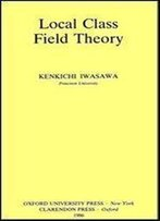 Local Class Field Theory (Oxford Mathematical Monographs)