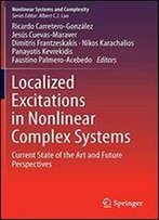 Localized Excitations In Nonlinear Complex Systems: Current State Of The Art And Future Perspectives (Nonlinear Systems And Complexity)