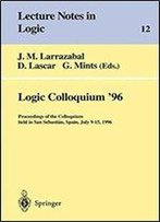 Logic Colloquium 96: Proceedings Of The Colloquium Held In San Sebastin, Spain, July 915, 1996