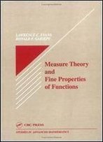 Measure Theory And Fine Properties Of Functions (Studies In Advanced Mathematics)