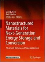 Nanostructured Materials For Next-Generation Energy Storage And Conversion: Advanced Battery And Supercapacitors