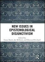 New Issues In Epistemological Disjunctivism