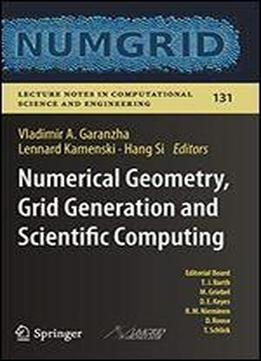 Numerical Geometry, Grid Generation And Scientific Computing: Proceedings Of The 9th International Conference, Numgrid 2018 / Voronoi 150, Celebrating The 150th Anniversary Of G.f. Voronoi, Moscow, Ru