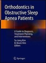 Orthodontics In Obstructive Sleep Apnea Patients: A Guide To Diagnosis, Treatment Planning, And Interventions