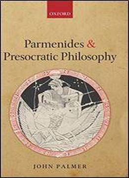 Parmenides And Presocratic Philosophy