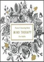 Pocket Colouring Book Mind Therapy For Adults
