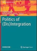 Politics Of (Dis)Integration